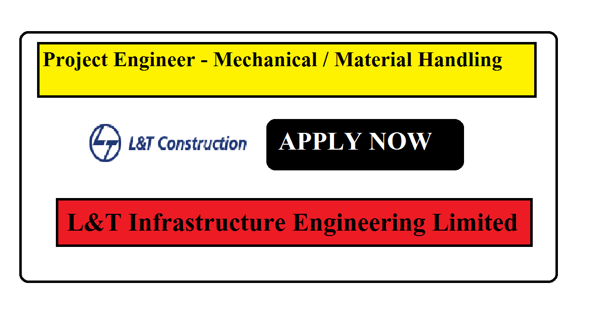 LNT INFRASTURE ENGINEERING LIMITED RECRUITMENT FOR MECHNICAL ENGINEER