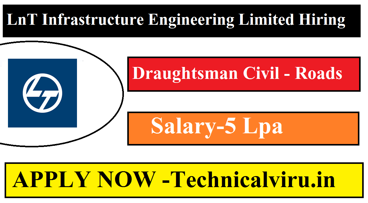 LnT Infrastructure Engineering Limited Hiring Draughtsman Civil - Roads